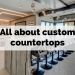 All about custom countertops