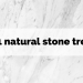 2021 natural stone trends