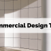 Commercial design tips