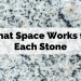 What Space Works for Each Stone