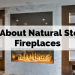 All About Natural Stone Fireplaces