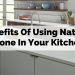 Benefits Of Using Natural Stone In Your Kitchen