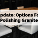 Update: Options for Polishing Granite