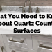 What You Need to Know About Quartz Counter Surfaces
