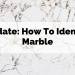 Update: How to identify marble